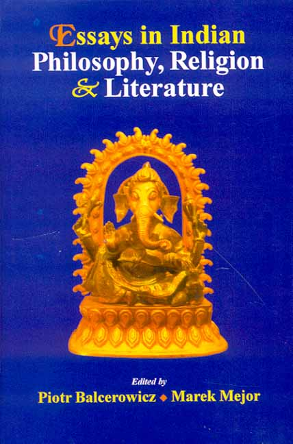 popular essays in indian philosophy Some of its essays were already published but have been revised for this   unlike marx, gandhi enjoys the popular image as an apologist of.